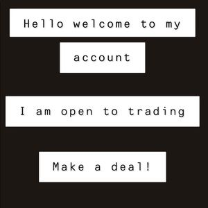 I am OPEN to trading